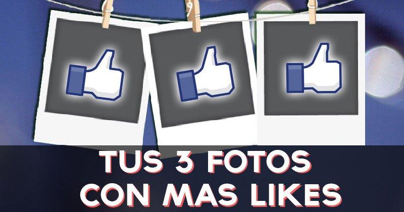 ¿Cuales son tus 3 fotos con mas Likes?