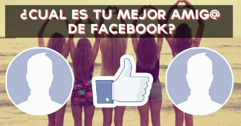 ¿Cual es tu mejor amig@ de Facebook? Descubre quien está siempre ahí para ti!